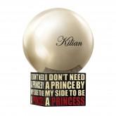 Kilian I Don't Need A Prince By My Side To Be A Princess Rose De Mai